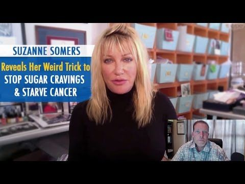 Suzanne Somers Reveals Her Weird Trick to Stop Sugar Cravings & Starve Cancer (video) | The Truth About Cancer