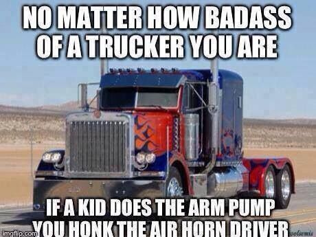 truck drivers// my kids and nephews do this and they are 3.4.and 6 its too cute seeing them lined up doing their arm pumps. they get alot of honks and to see their smiles and giggles is worth it.