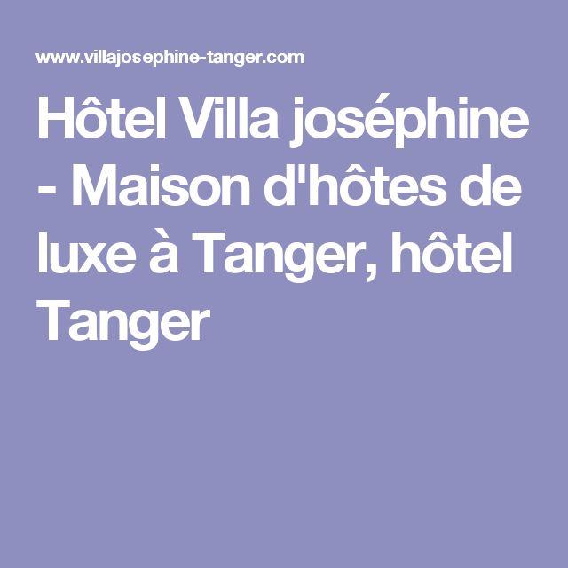 Hôtel Villa joséphine - Maison d'hôtes de luxe à Tanger, hôtel Tanger
