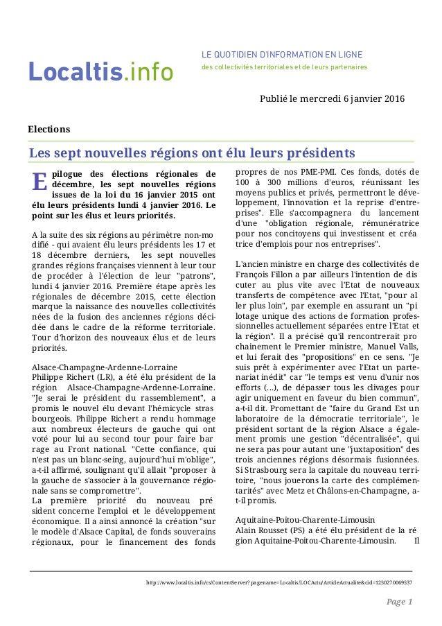E pilogue des élections régionales de décembre, les sept nouvelles régions issues de la loi du 16 janvier 2015 ont élu leu...
