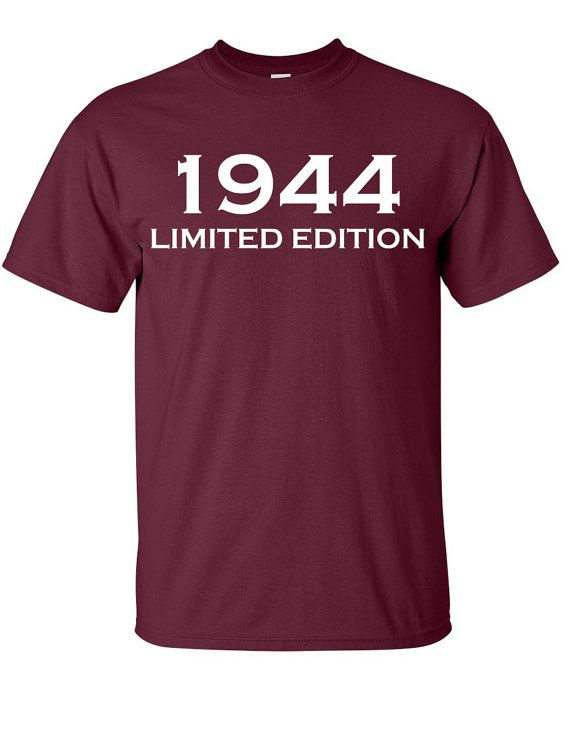 1944 Limited Edition 70th Birthday Party Shirt T-Shirt Tee Shirt T Shirt Mens Ladies Womens Funny Modern Tee  B-188