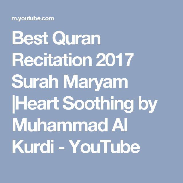 Best Quran Recitation  2017 Surah Maryam  Heart Soothing by Muhammad Al Kurdi - YouTube