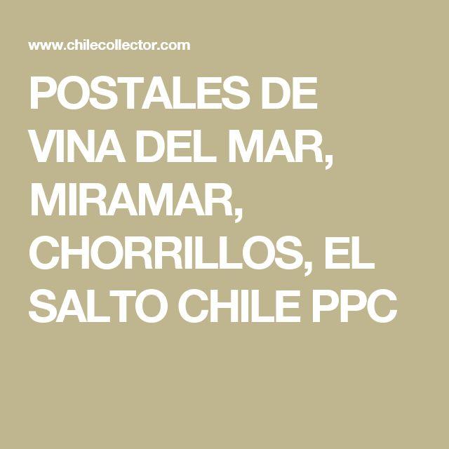 POSTALES DE VINA DEL MAR, MIRAMAR, CHORRILLOS, EL SALTO CHILE PPC