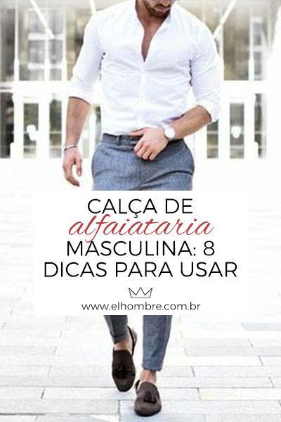 Calça de alfaiataria masculina  8 dicas para usar no seu look ea6c5973a50