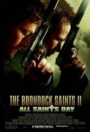 the boondock Saints II:  All Saints day (2009) The MacManus brothers are living a quiet life in Ireland with their father, but when they learn that their beloved priest has been killed by mob forces, they go back to Boston to bring justice to those responsible and avenge the priest.