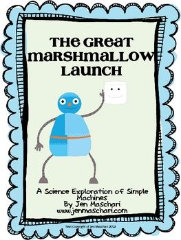 The Great Marshmallow Launch - have fun exploring simple machines by launching marshmallows!! Awesome science with great math connections - includes a graphing activity, handout for students with instruction and place to record data, exit slip and certificate! Build critical thinking and teamwork skills! $2.00