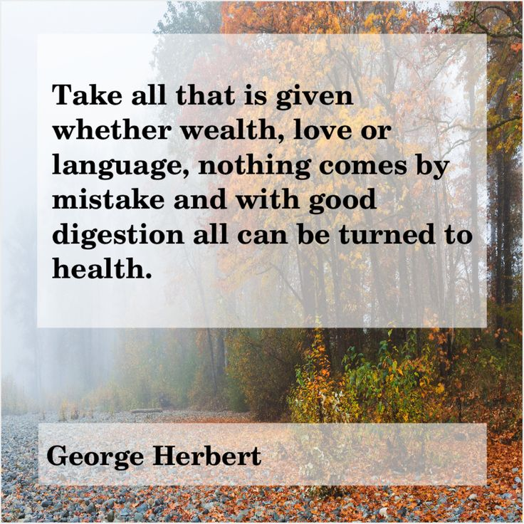 George Herbert Take All That Is Given Take All That Is Given Whether Wealth Love Or Language Nothing Comes By Mistake Larry Page Beautiful Person Of My Life