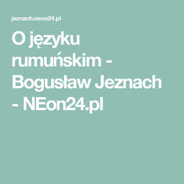 O języku rumuńskim - Bogusław Jeznach - NEon24.pl