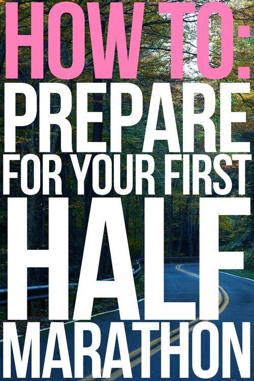 How To: Prepare For A 1/2 Marathon! This isn't my first, but it's handy information...