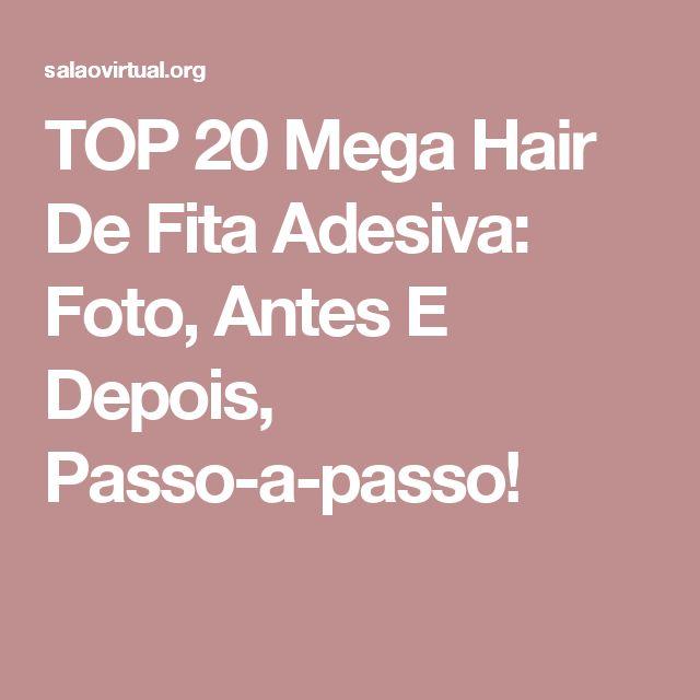 TOP 20 Mega Hair De Fita Adesiva: Foto, Antes E Depois, Passo-a-passo!