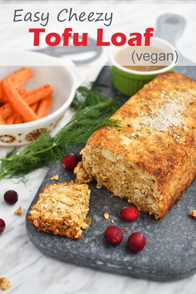 Easy Cheezy Tofu Loaf Vegan Gluten Free Option Recetas