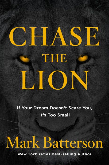 Chase the Lion by Mark Batterson - WaterBrook & Multnomah