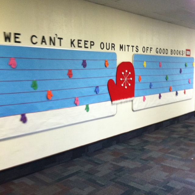 "Winter reading bulletin board @Anna Totten Totten Totten Zbacnik - could say ""Get your mitts on a good book"""