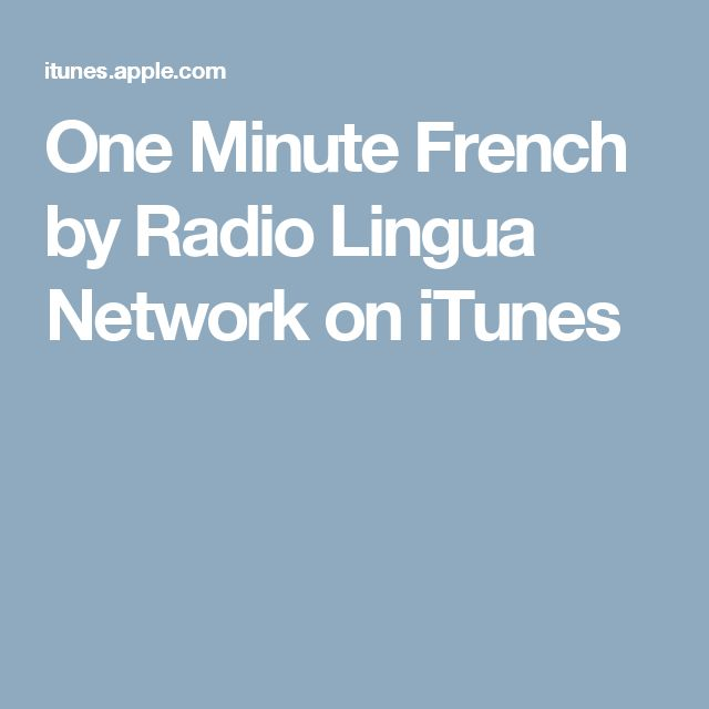 One Minute French by Radio Lingua Network on iTunes