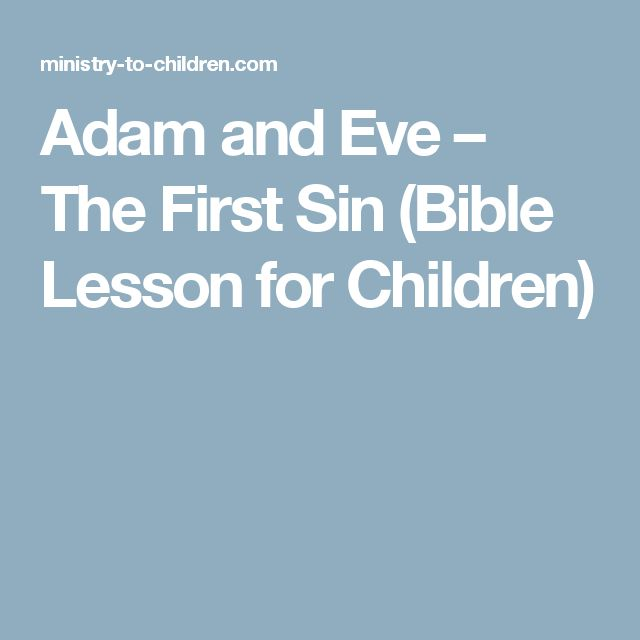 Adam and Eve – The First Sin (Bible Lesson for Children)