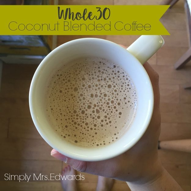 Coconut Blended Coffee - Whole30 alternative to the popular Bulletproof Coffee | Simply Mrs. Edwards