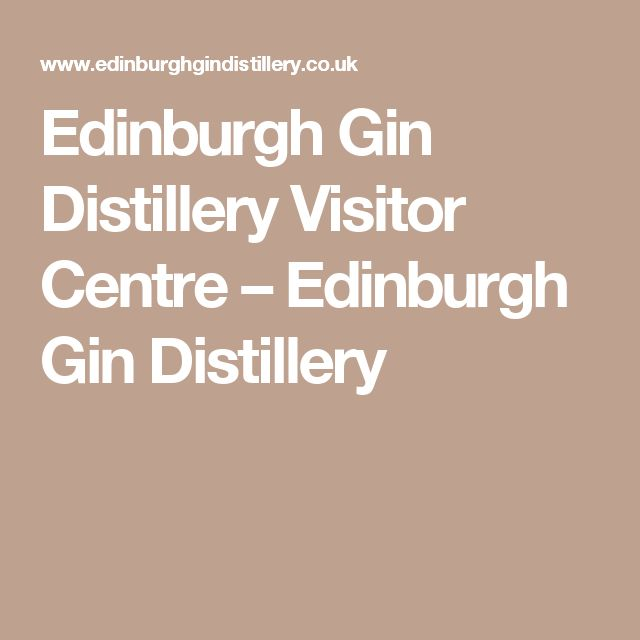 Edinburgh Gin Distillery Visitor Centre – Edinburgh Gin Distillery