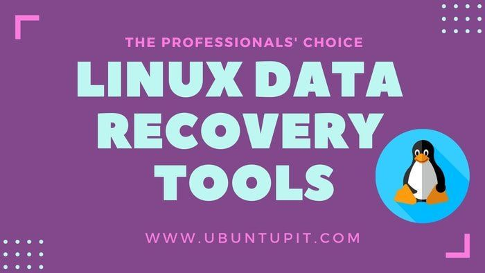 Top 15 Linux Data Recovery Tools The Professionals Choice Data