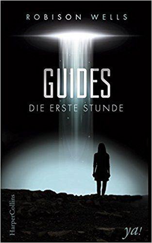 """Hier meine Bewertung zum Young Adult SiFi """"Guides"""" von Robison Wells, im April 2017 erschienen bei HarperCollins. Die siebzehnjährige Hauptprotagonistin Alice Goodwin ist mütterlicherse…"""