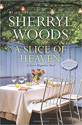 A Slice of Heaven (A Sweet Magnolias Novel): Sherryl Woods: 9780778318422: Amazon.com: Books