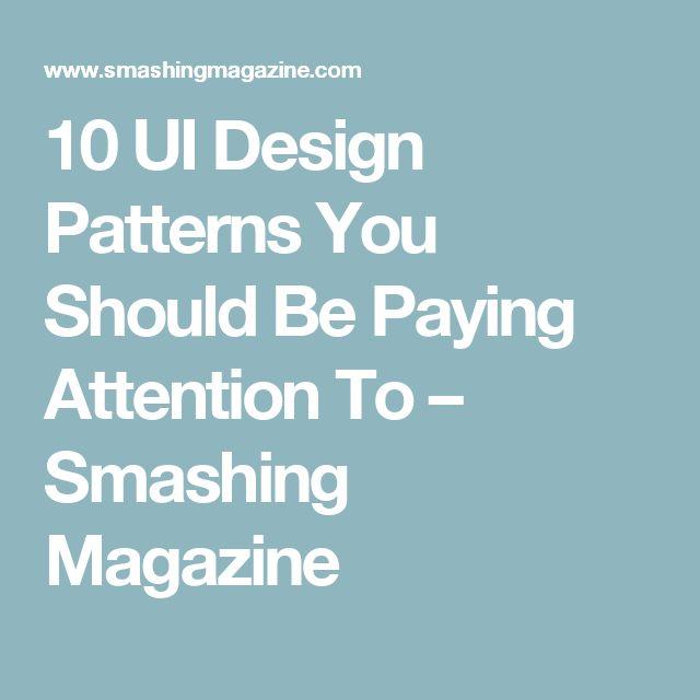 10 UI Design Patterns You Should Be Paying Attention To – Smashing Magazine