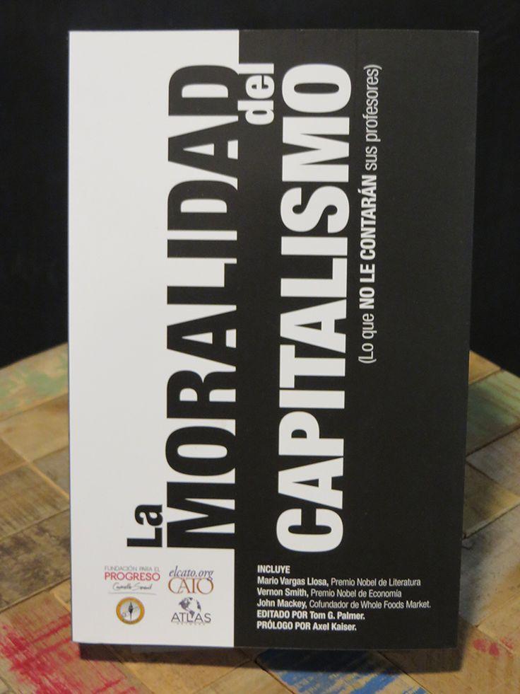 Editado por Tom G. Palmer (2013). La Moralidad del Capitalismo. Santiago: Fundación Para el Progreso, ElCato.org, Students for Liberty, Atlas Network. 210 páginas. ISBN: 978-956-9225-06-2.