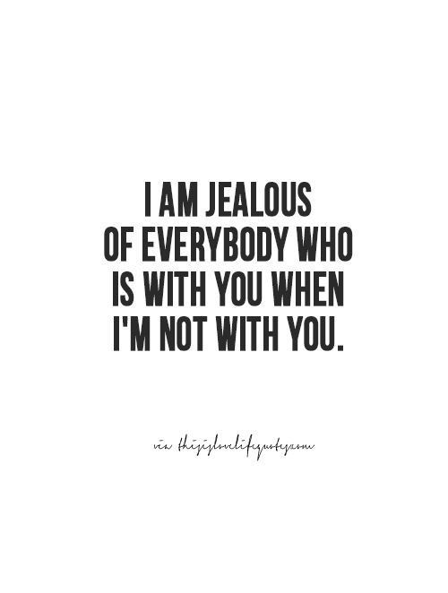 Erg Jaloers Dat Blijft Zo Onder ALLE Omstandigheden Cool Love Jealousy Quotes