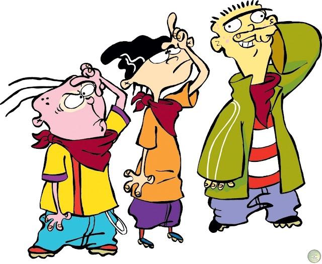 Ed, Edd and Eddy! I love these guys!!!
