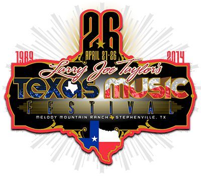 Larry Joe Taylor's TEXAS MUSIC FESTIVAL April 21-26, 2014