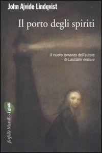 Il porto degli spiriti - John Ajvide Lindqvist - Libro - Marsilio - Farfalle | IBS