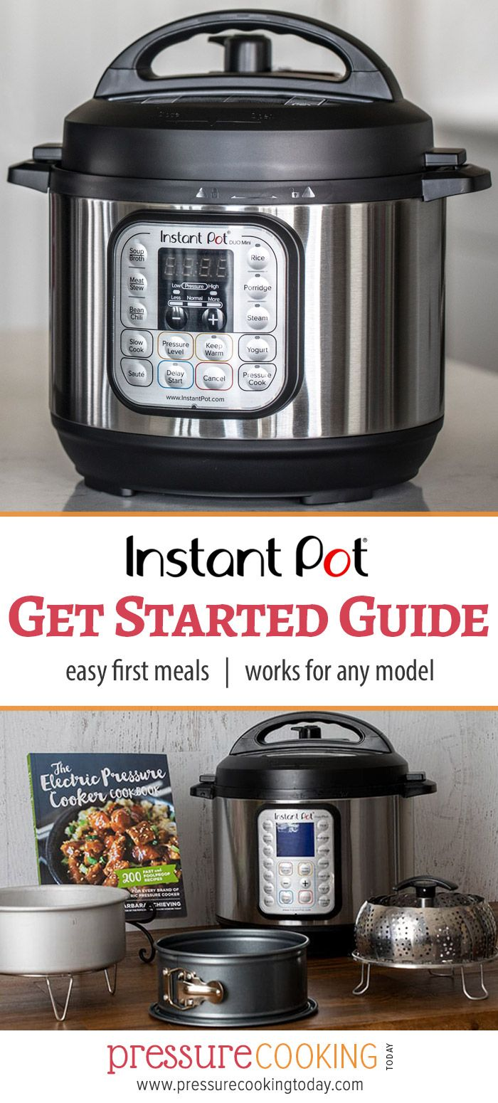 Getting Started How To Use An Instant Pot Or Electric Pressure Cooker Instant Pot Pressure Cooker Instant Pot Recipes Instant Pot