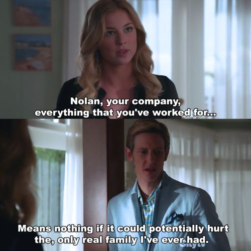 Nolan and Emily  Revenge He protected Emily at the cost of his own company. But he's an absolute genius; he'll think of something to come out on top again. That is, if he wants to.