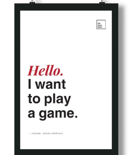 Poster/Quadro com Frase do filme Jogos Mortais – Hello. I want to play a game, Jigsaw