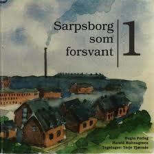 """""""Sarpsborg som forsvant 1"""" av Harald Hultengreen"""
