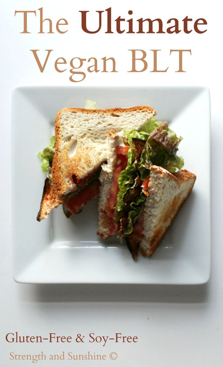 The Ultimate Vegan BLT that  39 s also gluten free and soy free  Smoky eggplant bacon  crisp lettuce  ripe tomato  and a homemade tahini based mayo  sandwiched between two toasty pieces of your favorit