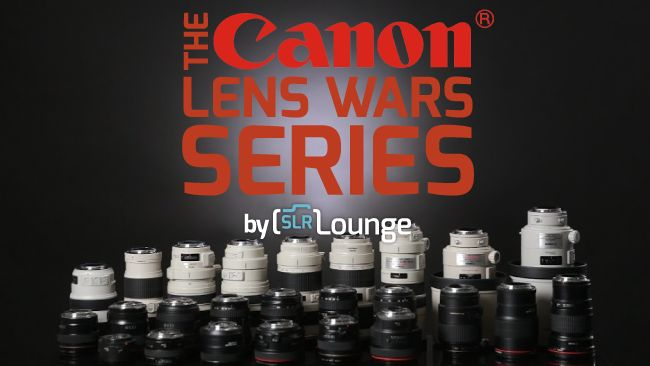 The Canon Lens Wars Series by SLR Lounge - Introduction & Teaser | SLR Lounge