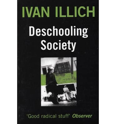 Deschooling Society-Ivan Illich. The classic book on removing 'school mind' from ourselves and our societies.