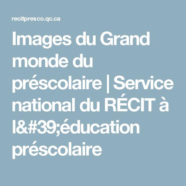 Images du Grand monde du préscolaire | Service national du RÉCIT à l'éducation préscolaire