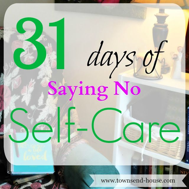 Townsend House: 31 Days - Saying No