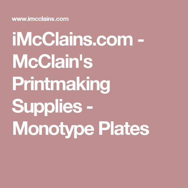iMcClains.com - McClain's Printmaking Supplies - Monotype Plates
