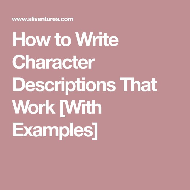 How to Write Character Descriptions That Work [With Examples]