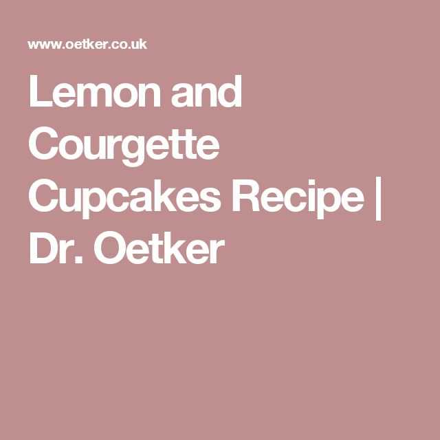 Lemon and Courgette Cupcakes Recipe   Dr. Oetker