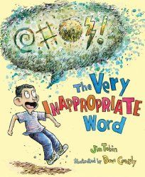 Storytime Standouts suggests The Very Inappropriate Word written by Jim Tobin and illustrated by Dave Coverly #synonyms #vocabulary #kidlit
