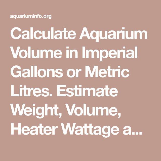 Calculate Aquarium Volume In Imperial Gallons Or Metric Litres