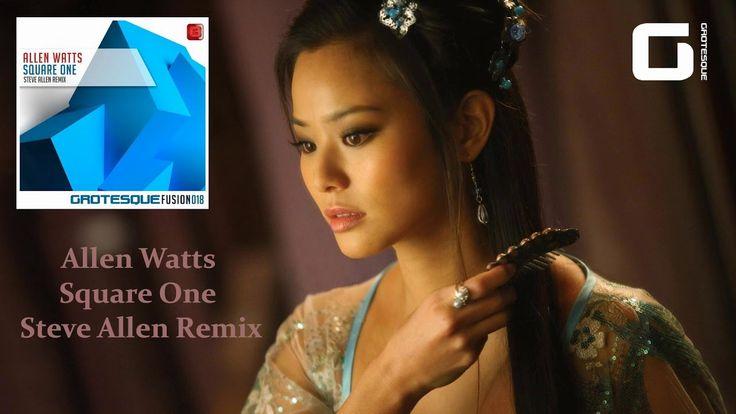 Allen Watts - Square One (Steve Allen Remix) [Grotesque Fusion]