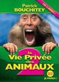 """""""La Vie Privée des Animaux 2"""" de Patrick BOUCHITEY <3<3<3<3"""