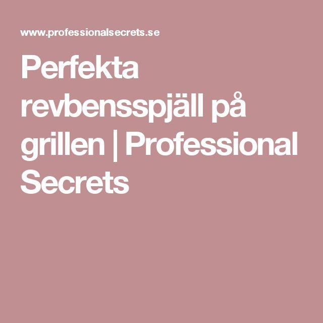 Perfekta revbensspjäll på grillen |         Professional Secrets