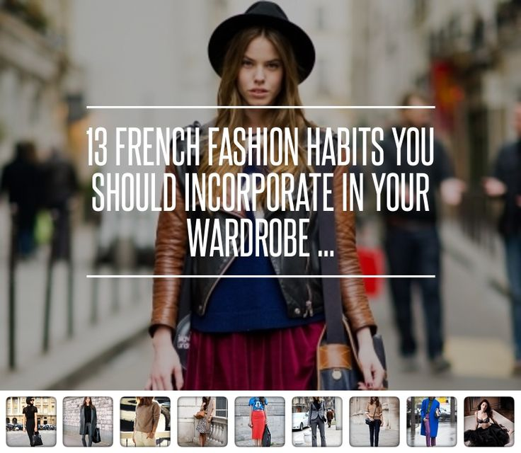 13 French Fashion Habits You Should Incorporate in Your Wardrobe ... → Fashion