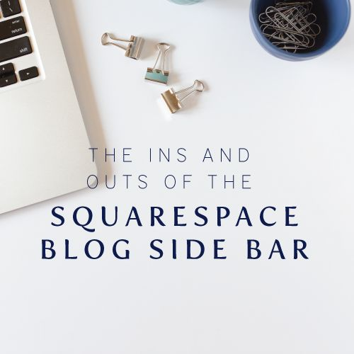 The Ins and Outs of the Squarespace Blog Sidebar - Cinnamon Wolfe Photography