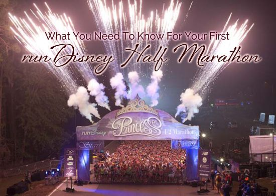 What You Need To Know For Your First RunDisney Half Marathon (or your second or third!)